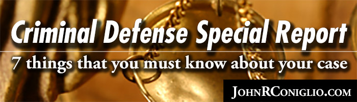 Criminal Defense Special Report: 7 things that you must know about your case
